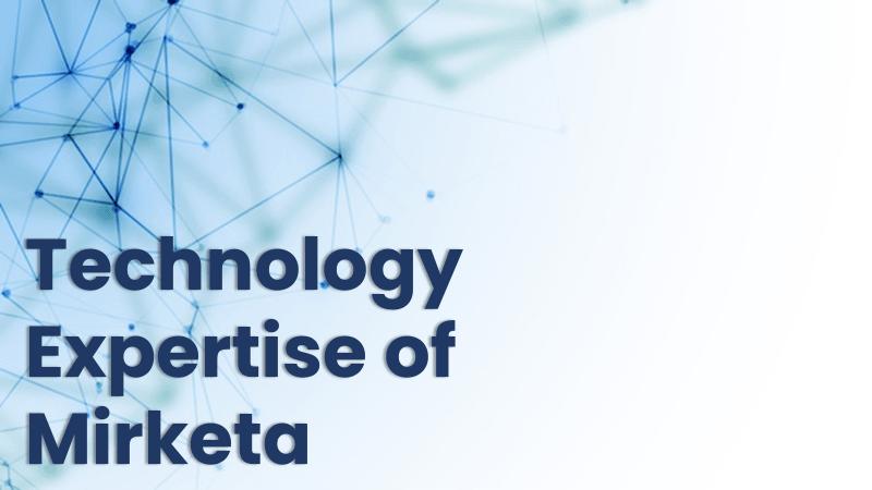 Technology Expertise of Mirketa